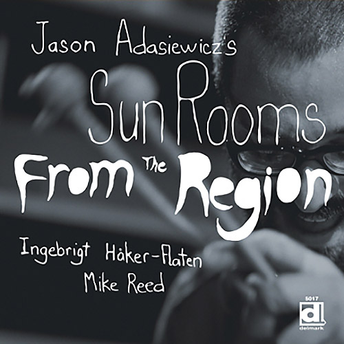 Adasiewicz's, Jason Sun Rooms: From The Region [VINYL] (Delmark)