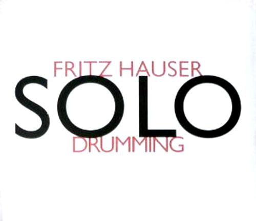 Hauser, Fritz: solodrumming (Hat [now] ART)