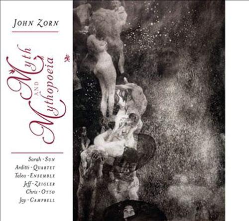 Zorn, John: Myth And Mythopoeia (Tzadik)