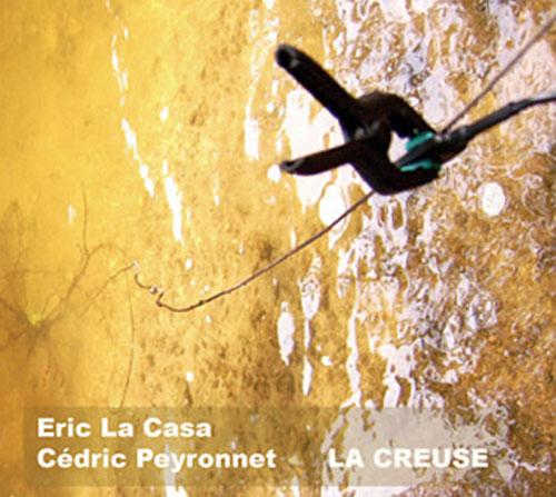 La Casa, Eric / Cedric Peyronnet: La Creuse <i>[Used Item]</i> (Herbal International)