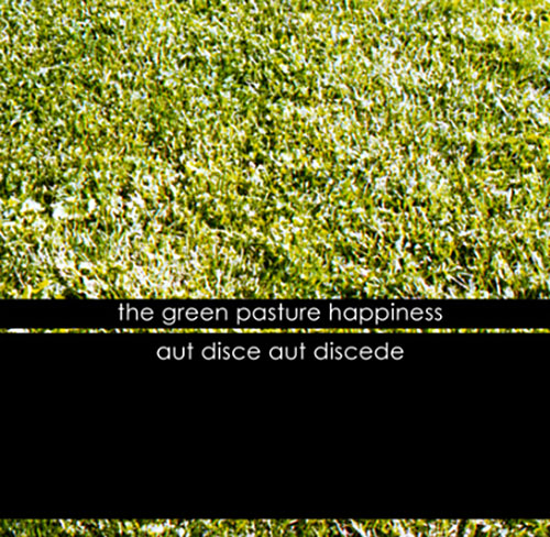 Green Pasture Happiness, The : Aut Disce Aut Discede <i>[Used Item]</i> (Peira)