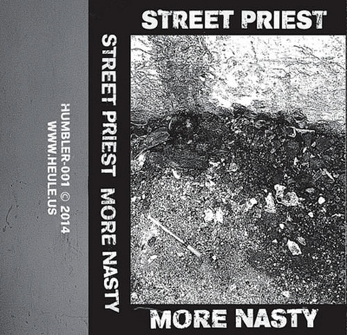 Street Priest: More Nasty  [CASSETTE] (Humbler)