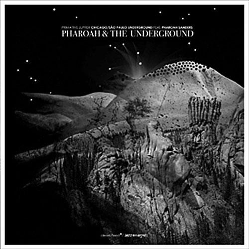 Chicago / Sao Paulo Underground feat Pharoah Sanders: Pharoah and the Underground / Spiral Mercury (Clean Feed)