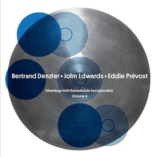 Denzler, Bertrand / John Edwards / Eddie Prevost:
