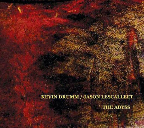 Drumm, Kevin / Jason Lescalleet: The Abyss (erstwhile)