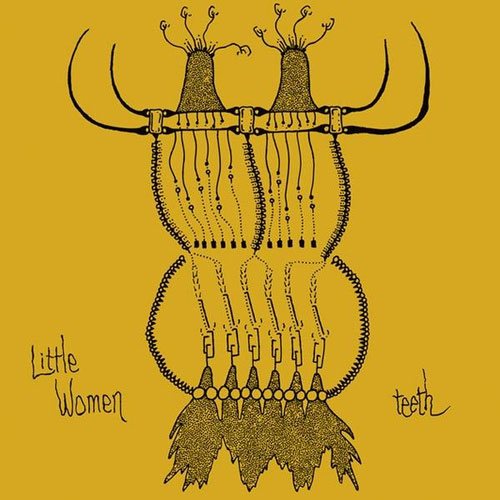 Little Women: Teeth [Vinyl] (Gilgongo)