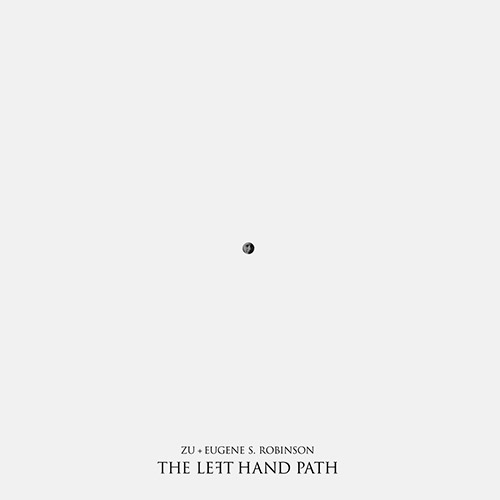 Zu & Eugene Robinson: The Left Hand Path  [VINYL] (Trost Records)