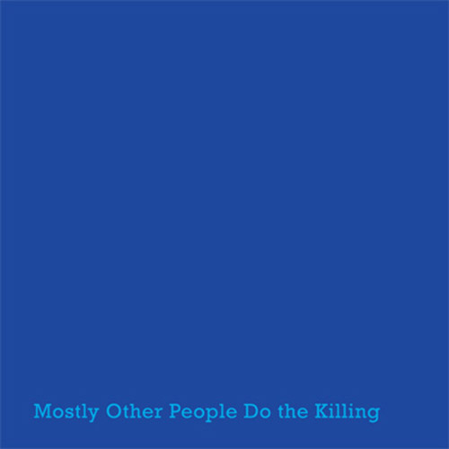 Mostly Other People Do The Killing: Blue (Hot Cup Records)