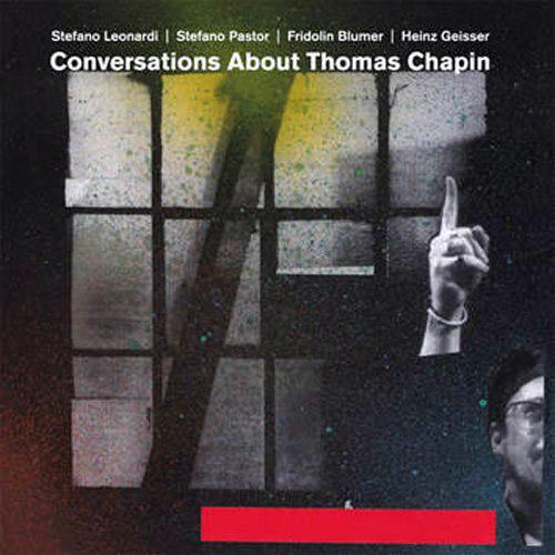 Leonardi, Stefano / Stefano Pastor / Fridolin Blumer / Heinz Geisser: Conversations About Thomas Cha (Leo)