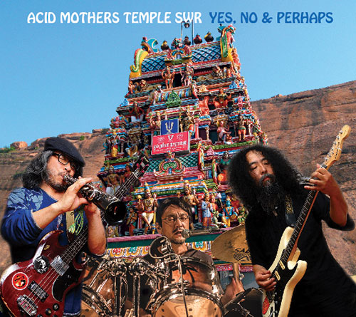 Acid Mothers Temple SWR: Yes, No & Perhaps (Magaibutsu)