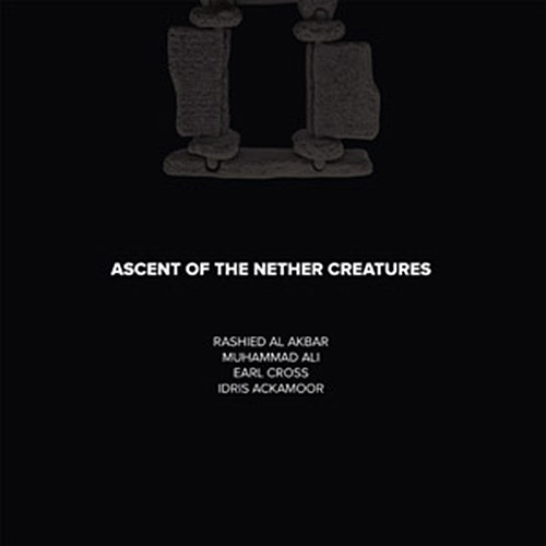 Cross, Earl / Muhammad Ali / Rashied Al Akbar / Idris Ackamoor: Ascent Of The Nether Creatures [VINY (NoBusiness)
