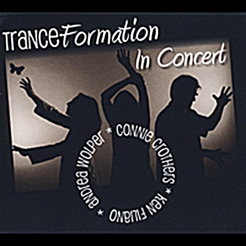 Tranceformation (Filiano / Wolper / Crothers): Transformation In Concert <i>[Used Item]</i> (New Artists)