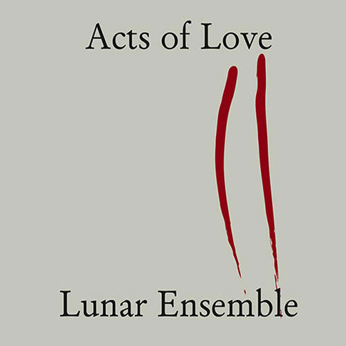 Lunar Ensemble: Acts Of Love <i>[Used Item]</i> (Self Released)