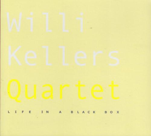 Kellers, Willi Quartet: Life In A Black Box (FMR)