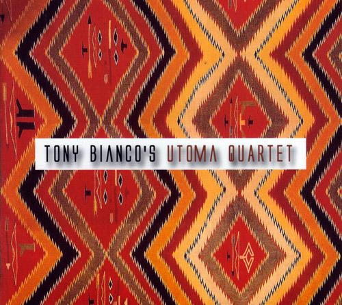 Bianco, Tony: Utoma Quartet (FMR)