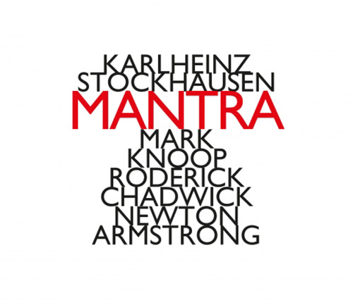 Stockhausen, Karlheinz : Mantra (performed by Mark Knoop, Roderick Chadwick and Newton Armstrong) (Hat[now]ART)