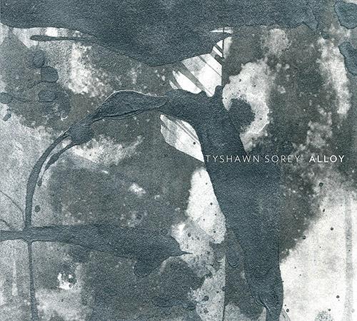 Sorey, Tyshawn Trio: Alloy (Pi Recordings)