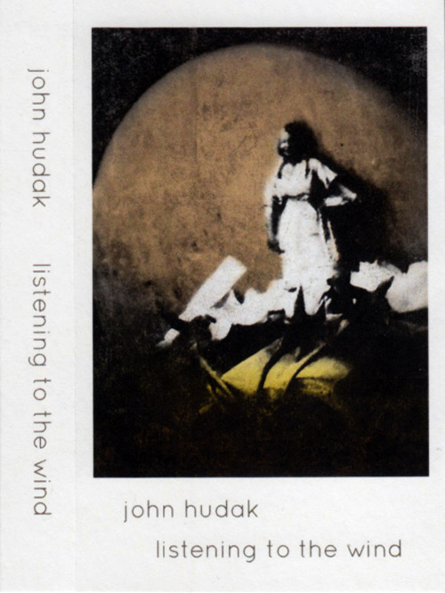 Hudak, John: Listening To The Wind [CASSETTE] (Banned Productions)