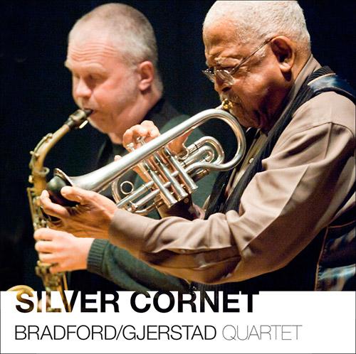 Bradford, Bobby / Frode Gjerstad Quartet: Silver Cornet (NESSA)