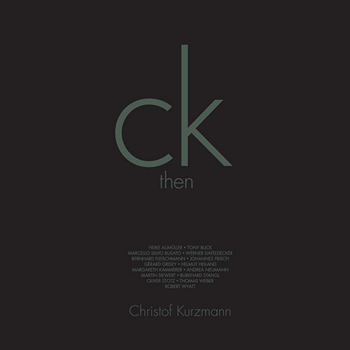 Kurzmann, Christof: Then & Now [VINYL] (Trost Records)