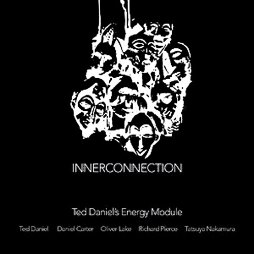 Daniel's, Ted Energy Module (feat. Oliver Lake and Daniel Carter): Innerconnecti75on [VINYL 2 LPs] (NoBusiness)