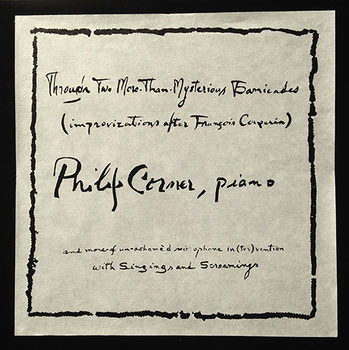 Corner, Philip: Through Two More-Than-Mysterious Barricades (Improvizations After Francois Couperin) (Roaratorio)