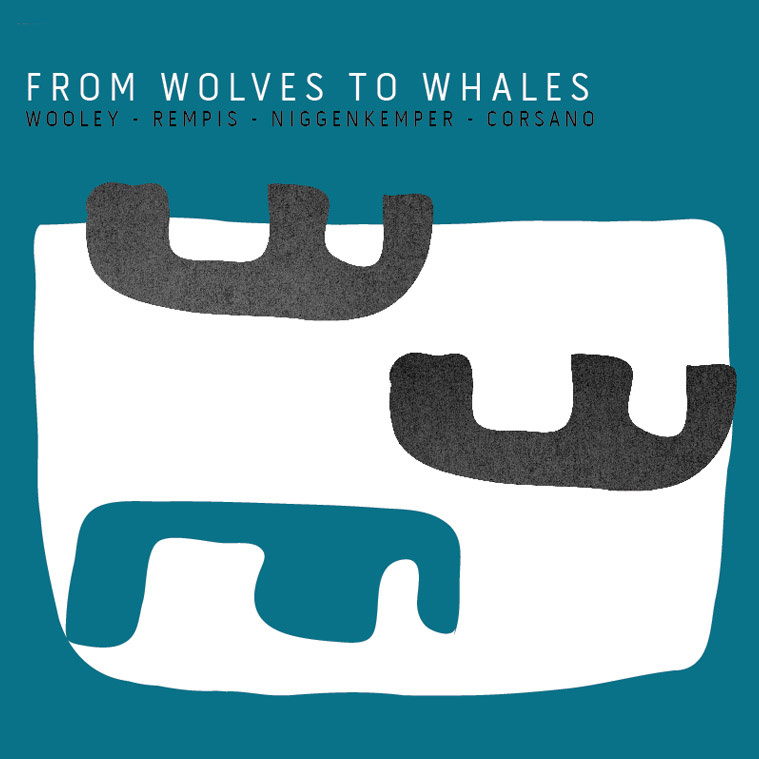 Wooley / Rempis / Niggenkemper / Corsano: From Wolves To Whales (Aerophonic)