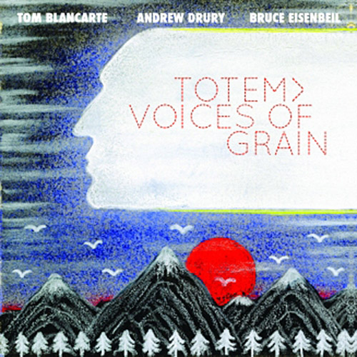 TOTEM> (Eisenbeil / Blancarte / Drury): Voices of Grain (New Atlantis)