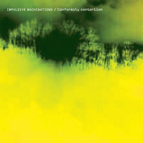Impulsive Machinations (Thollem McDonas + Sara Lund): Conformity Contortion (New Atlantis)