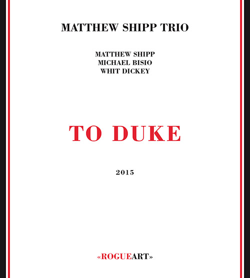 Shipp, Matthew Trio: To Duke (RogueArt)