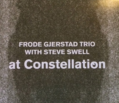Gjerstad, Frode Trio (w/ Steve Swell) : At Constellation (Circulasione)