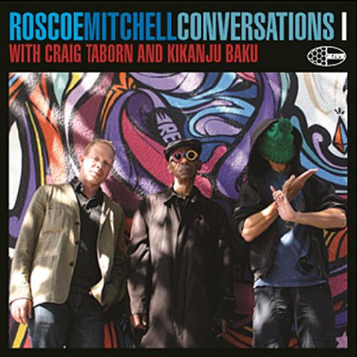 Mitchell, Roscoe (with Craig Taborn / Kikanju Baku): Conversations I (Wide Hive)