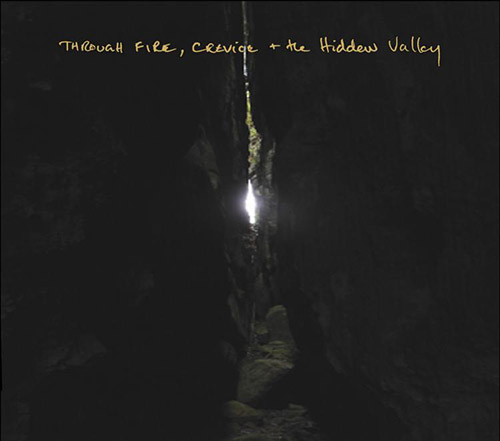 Denley, Jim: Through Fire, Crevice and The Hidden Valley (Splitrec)