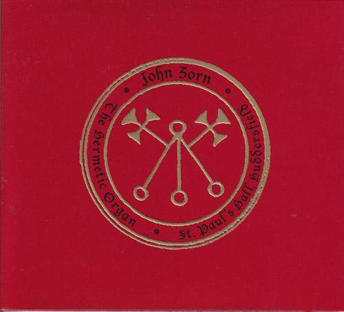 Zorn, John: The Hermetic Organ Vol. 3. - Pauls Hall, Huddersfield (Tzadik)