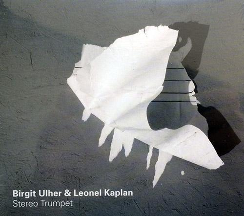 Ulher, Birgit / Leonel Kaplan: Stereo Trumpet (Relative Pitch)