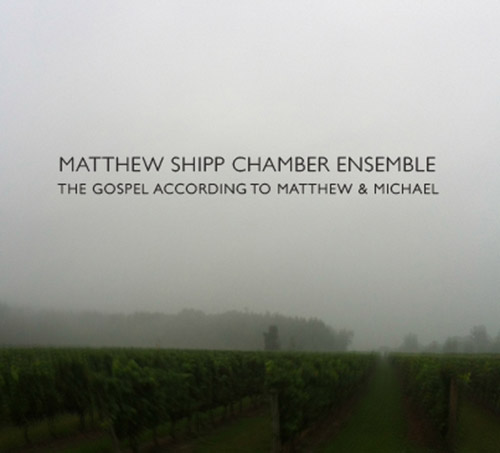 Shipp, Matthew Chamber Ensemble: The Gospel According to Matthew & Michael (Relative Pitch)