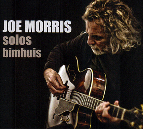 Morris, Joe : Solos - Bimhuis (Relative Pitch)