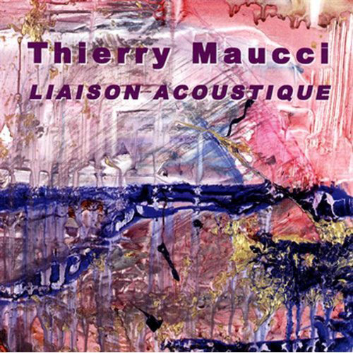 Maucci, Thierry : Liaison Acoustique  <i>[Used Item]</i> (Leo)