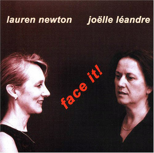 Newton, Lauren / Joelle Leandre : Face It!  <i>[Used Item]</i> (Leo)