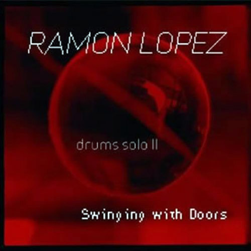 Lopez, Ramon  : Drums Solo II Swinging With Doors <i>[Used Item]</i> (Leo)