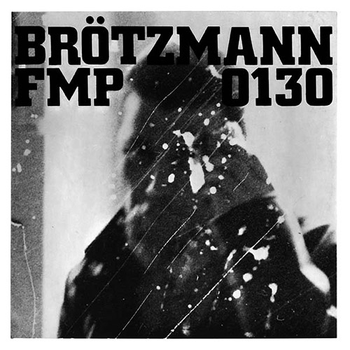 Brotzmann / Van Hove / Bennink: FMP 0130 [VINYL] (Cien Fuegos)