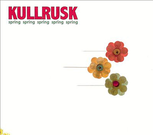 Kullrusk: Spring Spring Spring Spring Spring [180 g RED VINYL] (Moserobie Music)