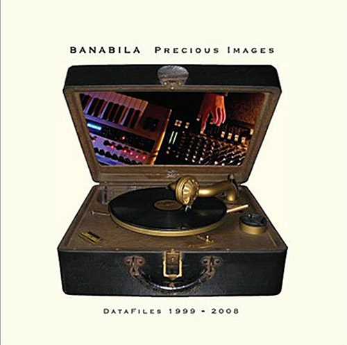 Banabila, Michel: Precious Images - Data Files 1999-2008 [2 CDs] (Steamin' Soundworks)