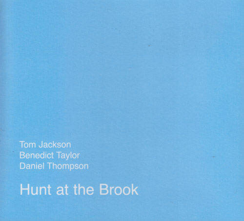 Jackson, Tom / Benedict Taylor / Daniel Thompson : Hunt At The Brook (FMR)