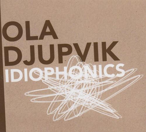 Djupvik, Ola: Idiophonics (FMR)
