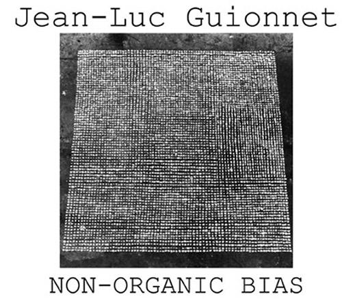 Guionnet, Jean-Luc: Non-Organic Bias [2 CDs] (Herbal International)