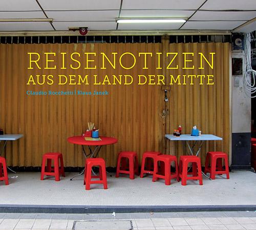 Rocchetti, Claudio / Klaus Janek : Reisenotizen Aus Dem Land Der Mitte (Herbal International)