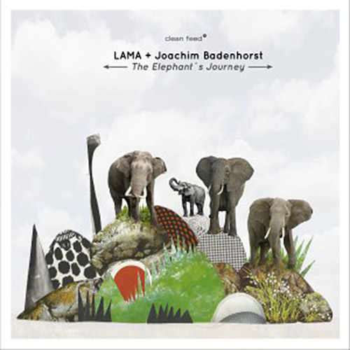 Lama + Joachim Badenhorst  (Silva / Smith / Almedia): The Elephant's Journey (Clean Feed)