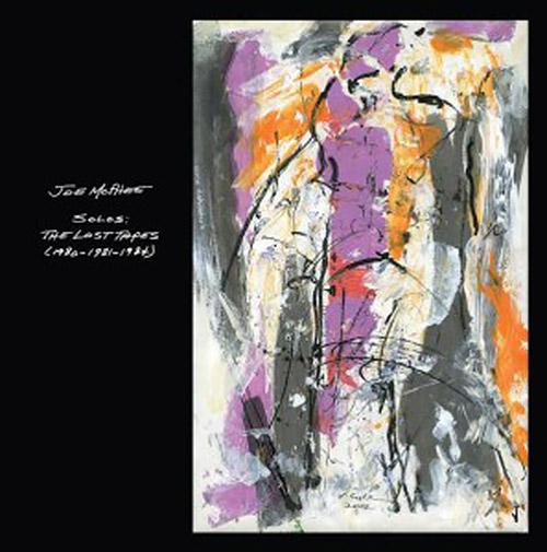 McPhee, Joe: Solos: The Lost Tapes (1980-1981-1984) [VINYL] (Roaratorio)