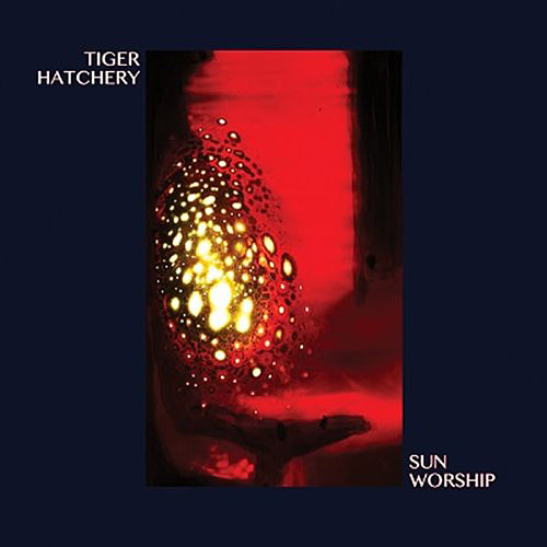 Tiger Hatchery: Sun Worship (ESP)